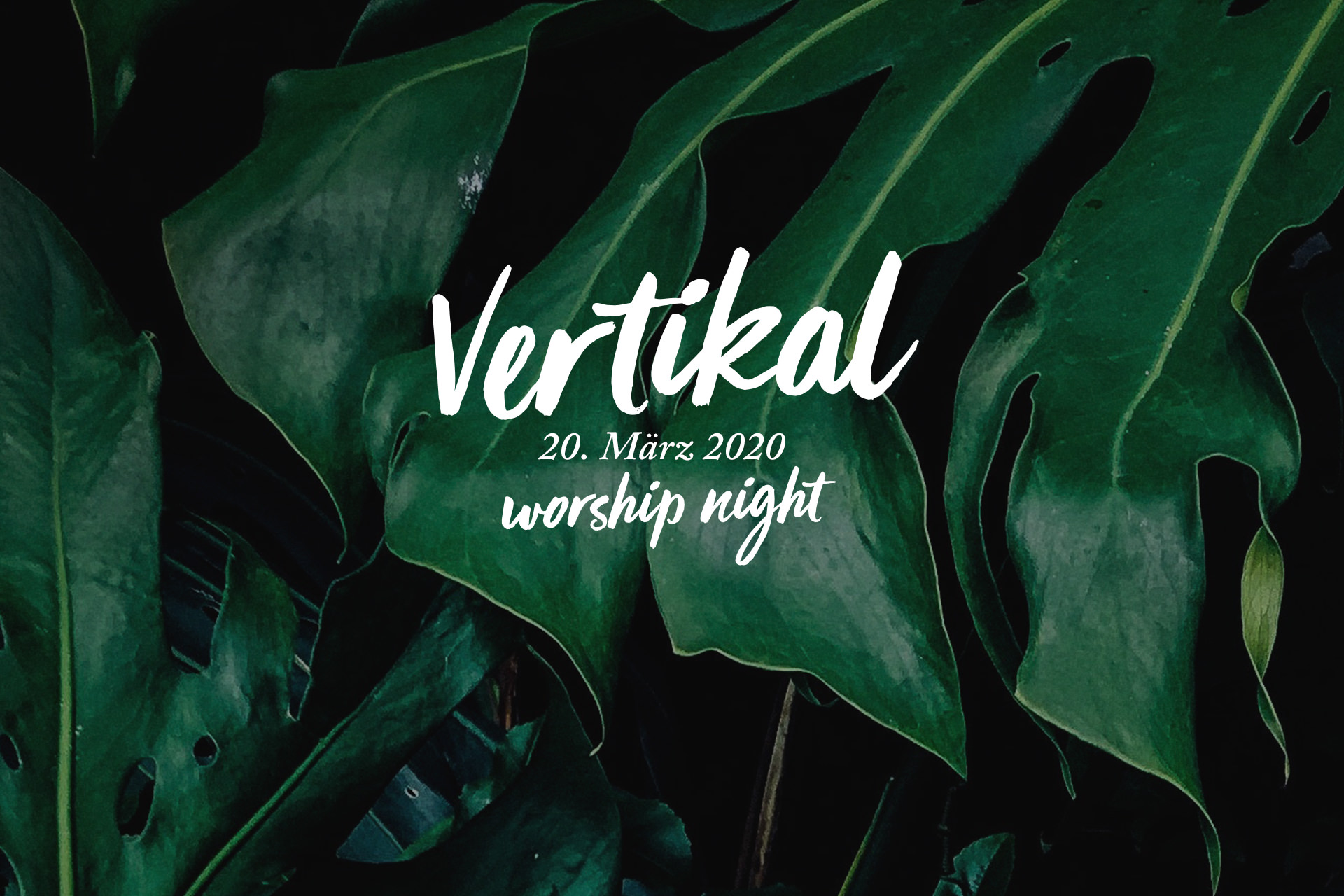 Vertikal-Worship-Night März 2020