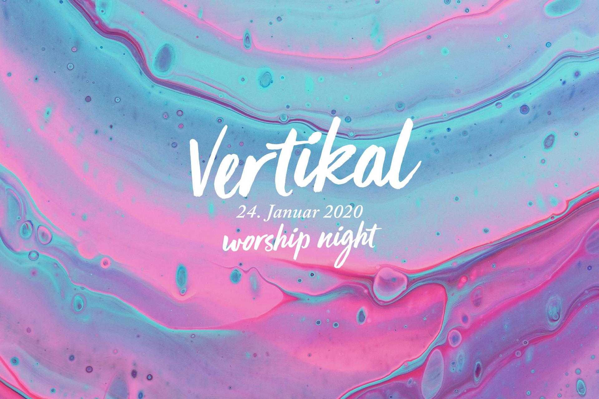 Vertikal – Worship Night