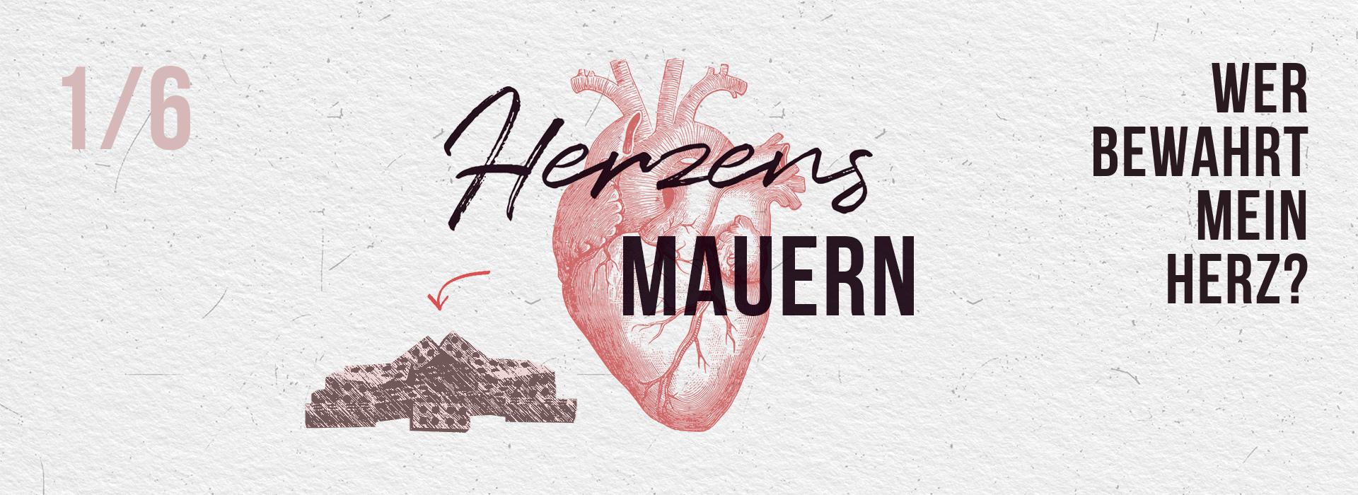 Herzensmauern #1: Wer bewahrt mein Herz?