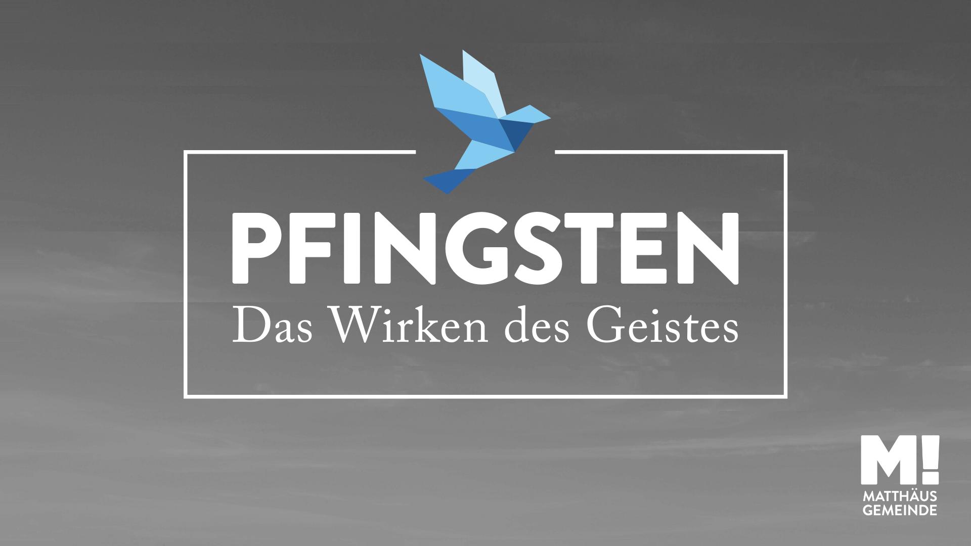 Pfingsten – das Wirken des Geistes