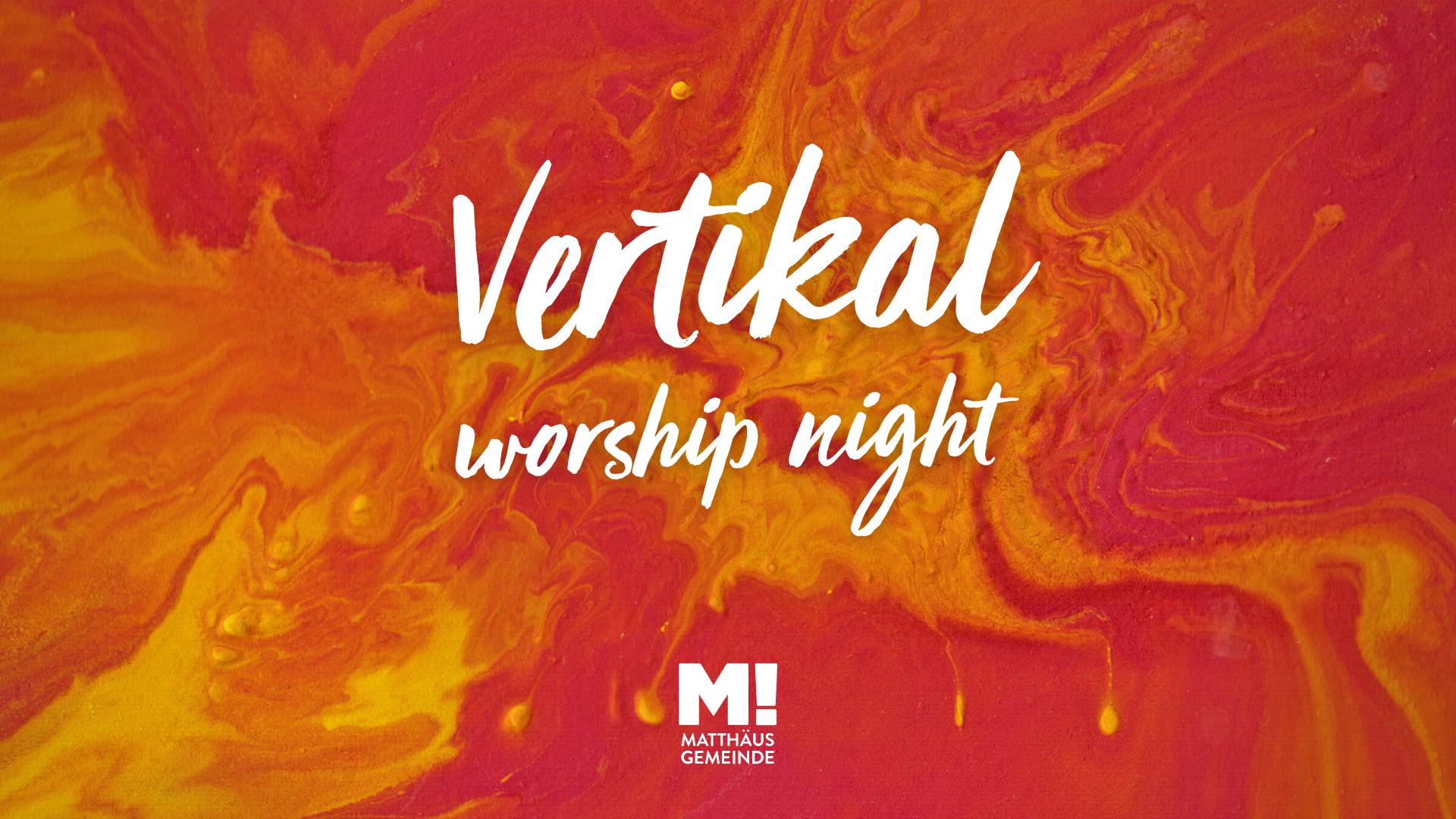 Vertikal – Worshipnight